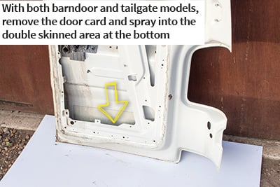 With both barndoor and tailgate models, remove the door card and spray into the double skinned area at the bottom